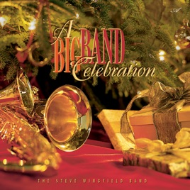 A Big Band Celebration by The Steve Wingfield Band on Apple Music