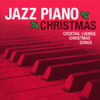 Jazz Piano Christmas: Cocktail Lounge Christmas Songs - Jazz Piano Lounge Ensemble