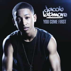 Jacob Latimore - You Come First
