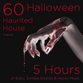 ‎60 Halloween Haunted House Tracks: 5 Hours of Scary Zombie Sounds and  Horror Music by Dr  Goodsound, Hollywood Haunts & Music-Themes