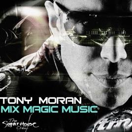 Mix Magic Music by Tony Moran