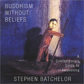 Buddhism Without Beliefs: A Contemporary Guide to Awakening (Unabridged) - Stephen Batchelor mp3 listen download