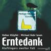 Erntedank: Kommissar Kluftinger 2 - Volker Klüpfel & Michael Kobr