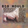 The Last Dog and Pony Show ([Deluxe Edition]), Bob Mould