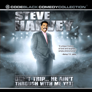 Don't Trip... He Ain't Through With Me Yet! - Steve Harvey