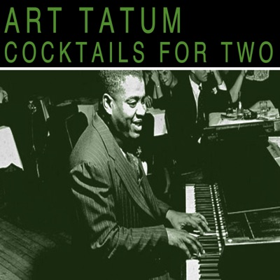 Cocktails for Two - Art Tatum