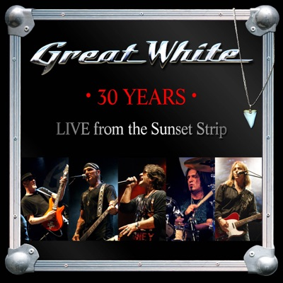 30 Years - Live from the Sunset Strip - Great White
