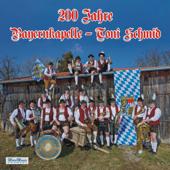 200 Jahre Bayernkapelle - Toni Schmid