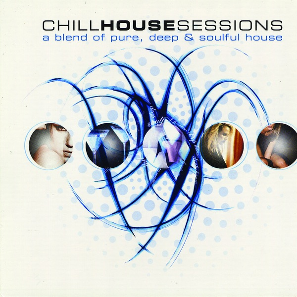 Chill House Sessions Various Artists CD cover