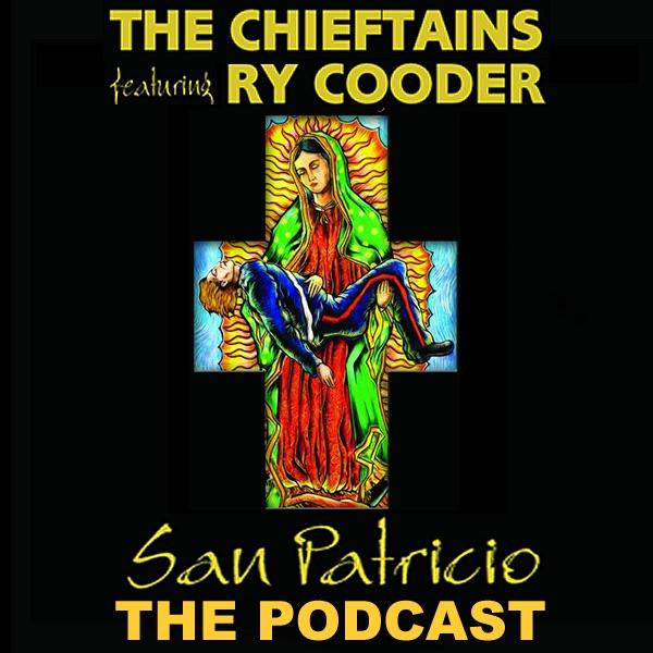The Chieftains: The San Patricio Podcast Series