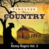 Timeless Country: Kenny Rogers, Vol. 3, Kenny Rogers