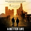 A Better Life (Original Motion Picture Soundtrack), Alexandre Desplat