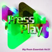 Press Play - Big Room Essentials Vol.01