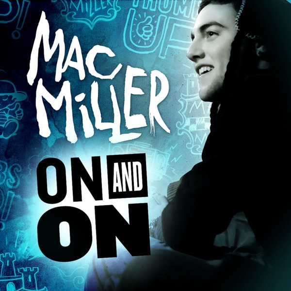 Mac Miller - On and On