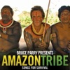 Bruce Parry Presents Amazon Tribe - Songs for Survival (Bonus Version) ジャケット画像