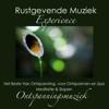 Rustgevende Muziek Experience: Het Beste Van Ontspanning, voor Ontspannen en Spa, Meditatie & Slapen (Ontspanningsmuziek) - Ontspanning Sound