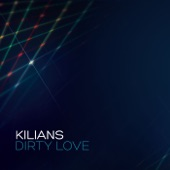 Kilians - Dirty Love