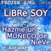 Libre Soy / Hazme Un Muñeco De Nieve (Frozen) - EP