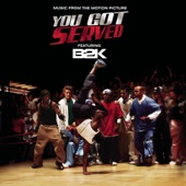 You Got Served (Music from the Motion Picture) [feat. B2K]