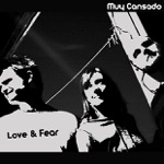 Muy Cansado - Love and Fear