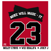 23 (feat. Miley Cyrus, Wiz Khalifa & Juicy J)