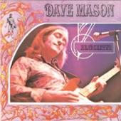 Dave Mason - Feeling Alright?