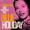 Billie Holiday: Strange Fruit and Greatest Hits (Remastered), Billie Holiday