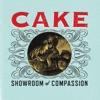CAKE - Sick Of You