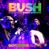Glycerine (Live) [feat. Gwen Stefani] - Single