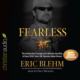Fearless: The Undaunted Courage and Ultimate Sacrifice of Navy SEAL Team SIX Operator Adam Brown (Unabridged) audiobook