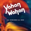Yahan Wahan (Soundtrack from the Motion Picture) - EP