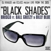 Black Shades (DJ Khaled and E-Class Present ) [feat. Ball Greezy & Billy Blue] - Single