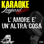 L'amore è un'altra cosa (Karaoke Version Originally Performed By Arisa)