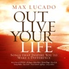 Max Lucado - Out Live Your Life