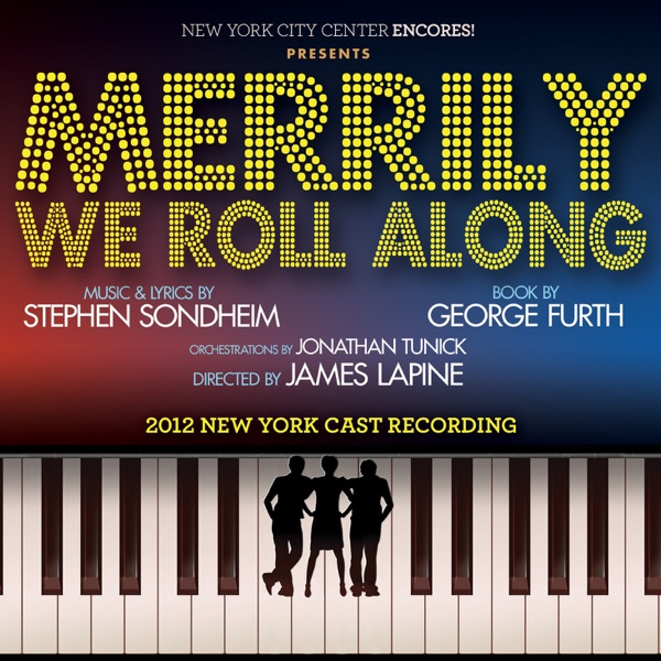 Merrily We Roll Along (2012 New York Cast Recording)