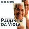Focus - O Essencial de Paulinho da Viola, Paulinho da Viola