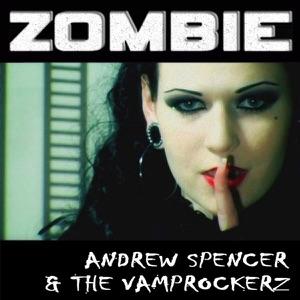 The Vamprockerz & Andrew Spencer - Zombie