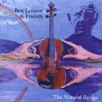 Ben Lennon and Friends: The Natural Bridge by Various Artists on Apple Music
