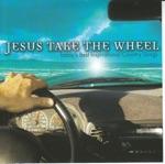 Jesus Take The Wheel: Today