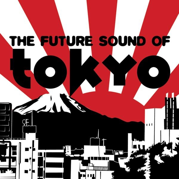 Various Artists - The Future Sound of Tokyo