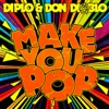 Make You Pop (Remixes) - EP, Diplo & Don Diablo