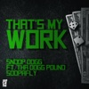 That's My Work (feat. Tha Dogg Pound & Soopafly) - Single, Snoop Dogg