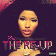 Pink Friday: Roman Reloaded the Re-Up - Nicki Minaj - Nicki Minaj