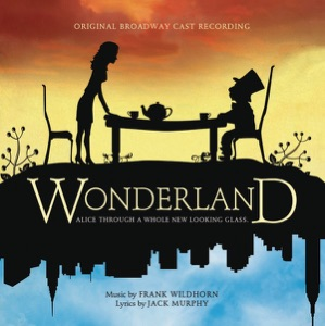 Janet Dacal, Karen Mason, Edward Staudenmayer, Danny Stiles, Kate Shindle & Wonderland Ensemble - Welcome to Wonderland