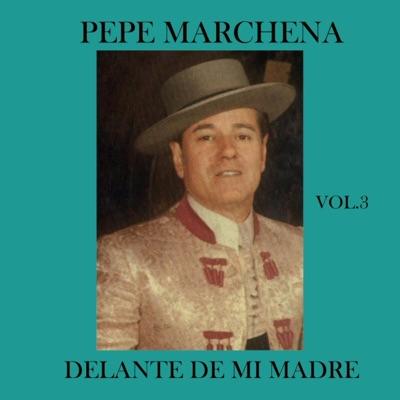 Delante de mi Madre (Vol. 3) - Pepe Marchena