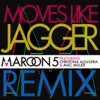 Moves Like Jagger (feat. Christina Aguilera & Mac Miller) [Remix] - Single