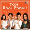 Toh Baat Pakki (Original Motion Picture Soundtrack)