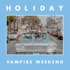 Holiday - Single, Vampire Weekend