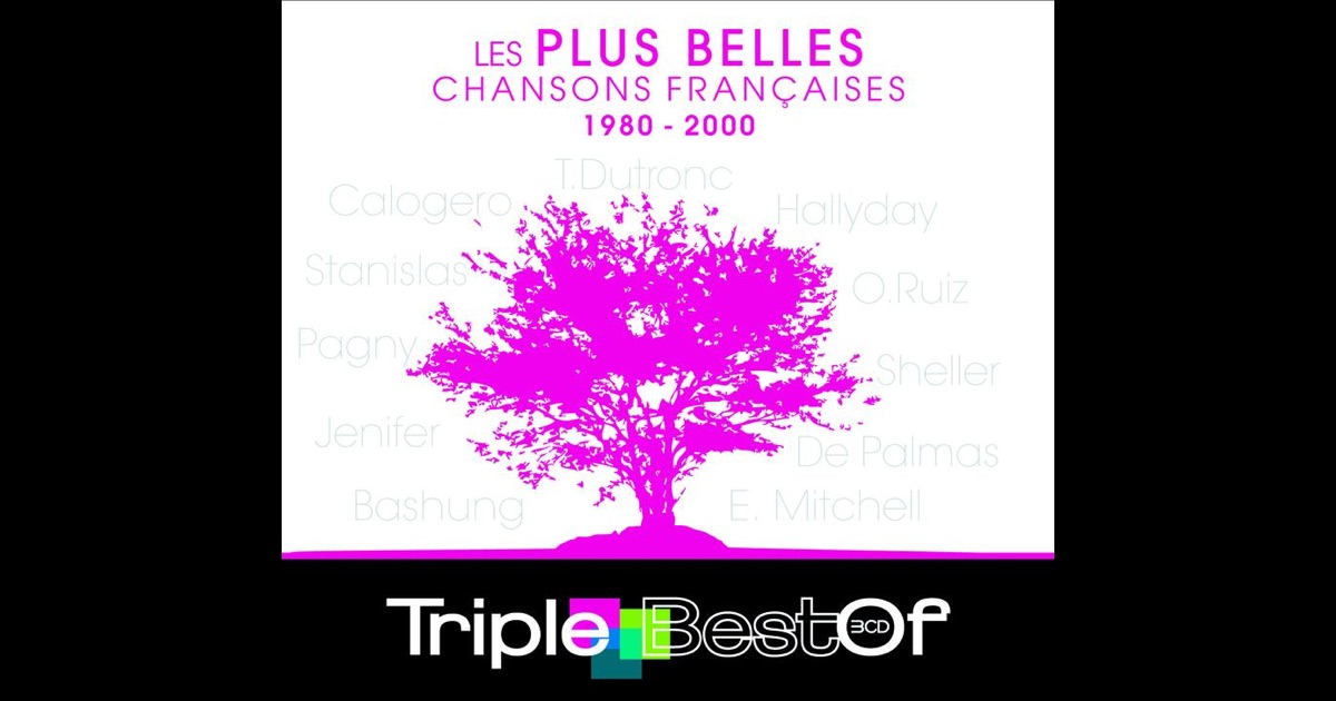 triple best of les plus belles chansons fran aises 1980 2000 de multi interpr tes sur apple. Black Bedroom Furniture Sets. Home Design Ideas