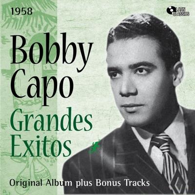 Grandes Exitos de Bobby Capo (Original Album Plus Bonus Tracks) - Bobby Capó